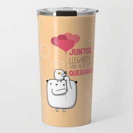 Juntos llegaremos tan alto Travel Mug