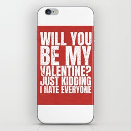 will you be my valentine ? kidding new hot love 14feb 2018 iPhone Skin