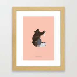 Bear With Me Bro! Poster Framed Art Print