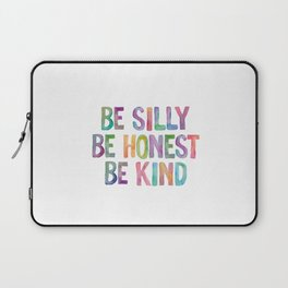 Be Silly Be Honest Be Kind Laptop Sleeve