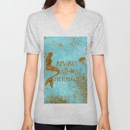 ALWAYS BE A MERMAID-Gold Faux Glitter Mermaid Saying Unisex V-Neck