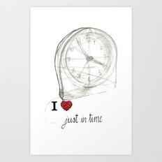Just in time Art Print