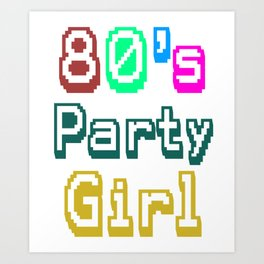 80s Party Girl Cute And Funny 80s Happy Love Gift Idea Design Art Print