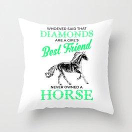 Horses Are a Girl's Best Friend, Not Diamonds Cute Throw Pillow