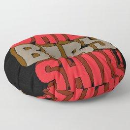 Shill, Baby, Shill! Floor Pillow