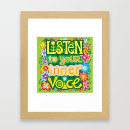 Listen to your inner voice Framed Art Print