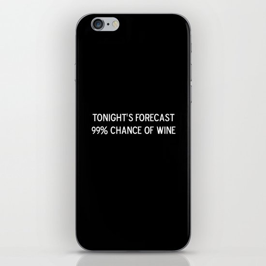Tonight's forecast: 99% chance of wine iPhone & iPod Skin