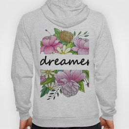 dreamer . flowers and the words . illustration Hoody