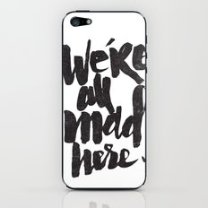 ...MAD HERE iPhone & iPod Skin