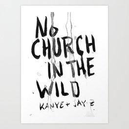NO CHURCH IN THE WILD Art Print