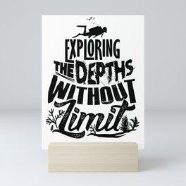 Scuba Exploring Depths Without Limit Diver Mini Art Print