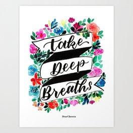 Take Deep Breaths Art Print