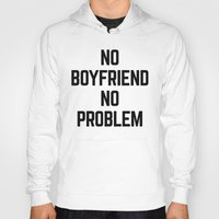 boyfriend Hoodies featuring No Boyfriend Funny Quote by EnvyArt