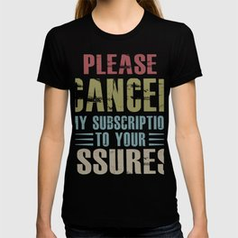 please cancel my subscription to your issuers T-shirt