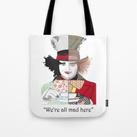 mad hatter Tote Bags featuring Mad Hatter by Maryamodi