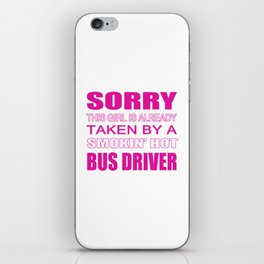 Taken By A Bus Driver iPhone Skin