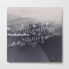 Adventure awaits Typography Gorgeous Mountain View Metal Print