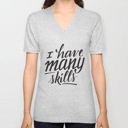 """Xena """"I have many skills"""" quote Unisex V-Neck"""