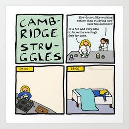 Cambridge Struggles: Summer job Art Print