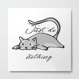 Just do nothing with lazy cat Metal Print