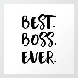 Best Boss Ever Art Print