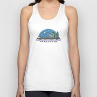 vancouver Tank Tops featuring Vancouver by Campbell Graphix