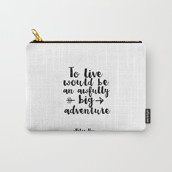 Nursery Prints Kids Gift Printable Peter Pan Quotes To Live Will Be An  Awfully Big Adventure Carry-All Pouch by milos955