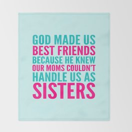 GOD MADE US BEST FRIENDS BECAUSE (TEAL) Throw Blanket
