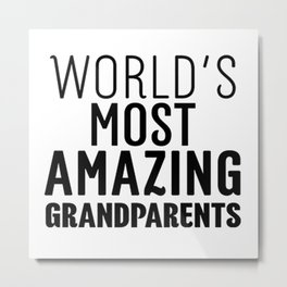 Worlds Most Amazing Grandparents Metal Print