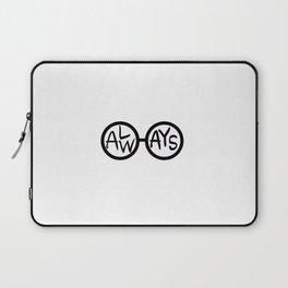 ALWAYS. Laptop Sleeve