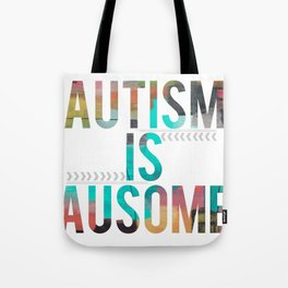 Autism is Ausome Tote Bag