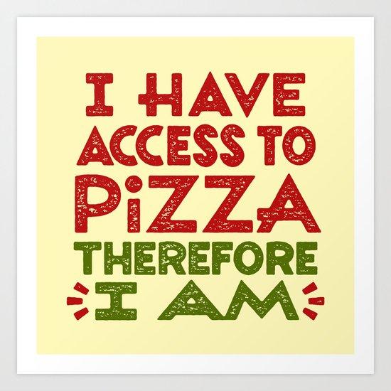 Pizza Ergo Sum Art Print