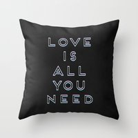 all you need is love Throw Pillows featuring Love Is All You Need by Galaxy Eyes