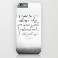 Come to me, all you who are weary and burdened and I will give you rest Slim Case iPhone 6