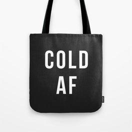 Cold AF Tote Bag