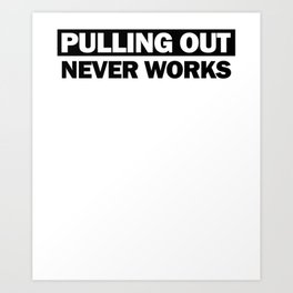 Pulling Out Never Works Anti Brexit English Believer European Union Politics Art Print