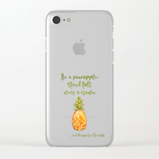 Be a pineapple- stand tall, wear a crown and be sweet on the insite Clear iPhone Case