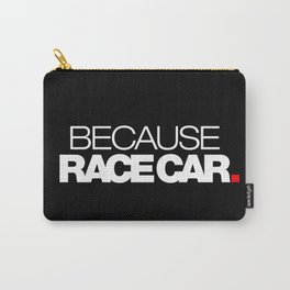 BECAUSE RACE CAR v2 HQvector Carry-All Pouch