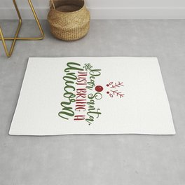 Dear Santa'.Just Bring A Unicorn - Funny Christmas humor - Cute typography - Lovely Xmas quotes illustration Rug