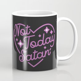 not today satan III Coffee Mug