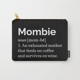 The Mombie I Carry-All Pouch