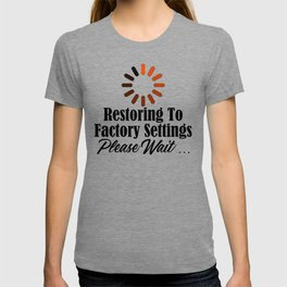 Funny Restore Factory Settings Design Tired Work Life Sucks T-shirt