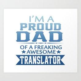 I'M A PROUD TRANSLATOR'S DAD Art Print