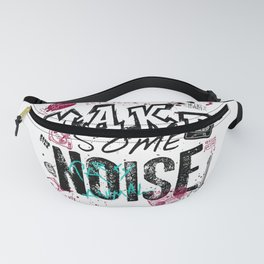 Make some Noise Fanny Pack