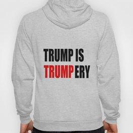 Trump is trumpery-republican,democrats,election,president,GOP,demagogy,politic,conservatism,disaster Hoody