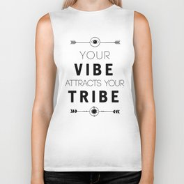 YOUR VIBE ATTRACTS YOUR TRIBE - wisdom quote Biker Tank