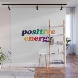 positive energy Wall Mural