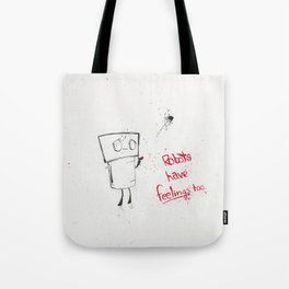 Robots Have Feelings Too Tote Bag