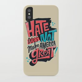 Hate Does Not Make America Great iPhone Case