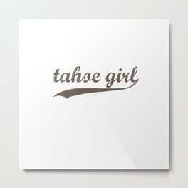 Tahoe Girl Co-ed Chocolate Metal Print